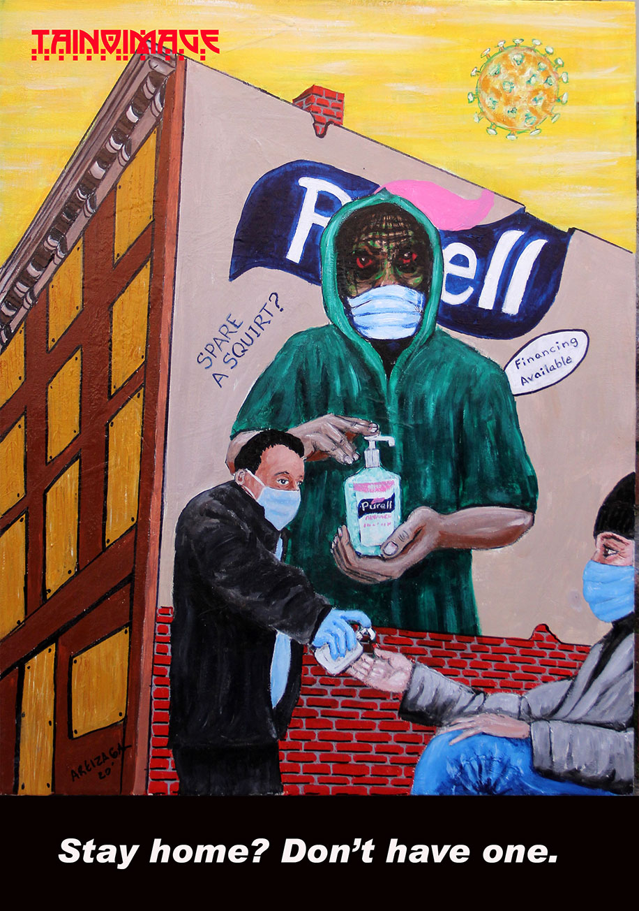 Acrylic drawing of a scene in New York. The sun looks like the microscopic cells of covid; a mural on the wall shows someone in a hoodie presenting a bottle of purell; words on the mural read: spare a squirt, financing available, purell; in front of the mural, a man in a business suit wearing a mask offers a squirt to someone sitting on the street with a mask on. Text below the drawing reads: Stay home? Don't have one.
